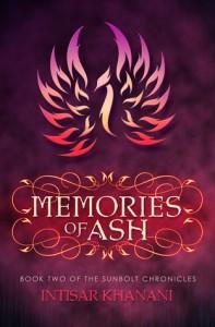 Memories of Ash, Intisar Khanani, The Sunbolt Chronicles, fantasy, YA
