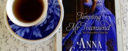 Tempting Mr Townsend, Anna Campbell, Dashing Widows, Earl Grey Editing, romance, Regency romance, tea and books