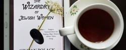 The Wizardry of Jewish Women, Gillian Polack, Satalyte Publishing, Earl Grey Editing, books and tea