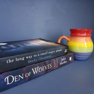 Reading for comfort and defiance, Den of Wolves, Juliet Marillier, The Long Way to a Small Angry Planet, Becky Chambers, The Wayfarers, Blackthorn and Grim, books and tea, tea and books, Earl Grey Editing