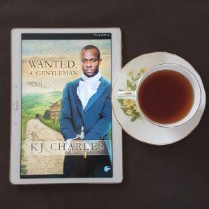 Wanted, A Gentleman, KJ Charles, historical romance, Earl Grey Editing, tea and books, books and tea.