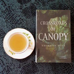 Crossroads of Canopy, Thoraiya Dyer, Tor Books, Earl Grey Editing, books and tea, tea and books