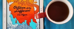 Children of the Different, S.C. Flynn, Earl Grey Editing, books and tea, tea and books