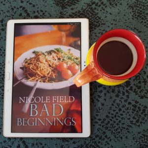 Bad Beginnings, Nicole Field, Less Than Three Press, Earl Grey Editing, books and tea, tea and books