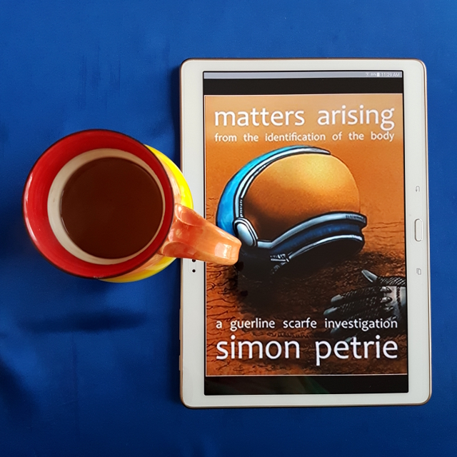 Matters Arising from the Identification of the Body, Simon Petrie, Peggy Bright Books, Earl Grey Editing, books and tea, tea and books