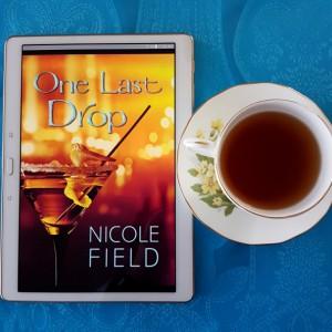 One Last Drop, Nicole Field, Less Than Three Press, Earl Grey Editing, books and tea, tea and books