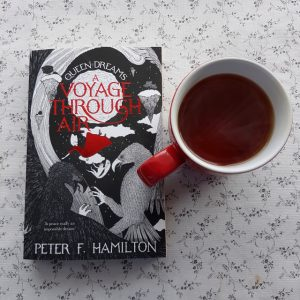 A Voyage Through Air, Peter F. Hamilton, Queen of Dreams, Earl Grey Editing, books and tea, tea and books