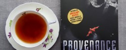 Provenance, Ann Leckie, books and tea, tea and books, Earl Grey Editing