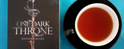 One Dark Throne, Kendare Blake, Three Dark Crowns, Earl Grey Editing, books and tea, tea and books