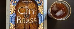 The City of Brass, S.A. Chakraborty, Earl Grey Editing, books and tea, tea and books, iced tea