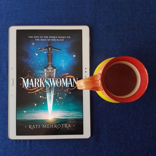 Markswoman, Rati Mehrotra, Skiffy and Fanty, Earl Grey Editing, YA fantasy, books and tea, tea and books