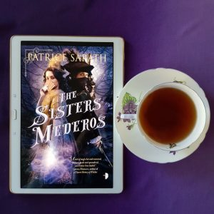 The Sisters Mederos, Patrice Sarath, Angry Robot Books, Earl Grey Editing, tea and books, books and tea