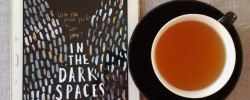 In the Dark Spaces, Cally Black, Earl Grey Editing, books and tea, tea and books