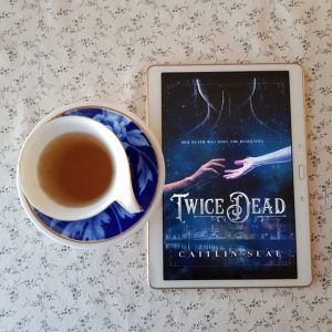 Twice Dead, Caitlin Seal, Earl Grey Editing, books and tea, tea and books