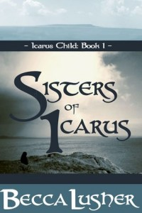 Sisters of Icarus, Becca Lusher, Icarus Child, Tales of the Aekhartain, historical fantasy, historical romance, fantasy, romance