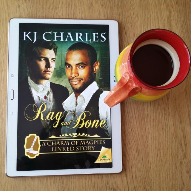 Rag and Bone, KJ Charles, A Charm of Magpies, Samhain Publishing, Earl Grey Editing, tea, historical fiction, m/m romance, romance, historical fantasy,
