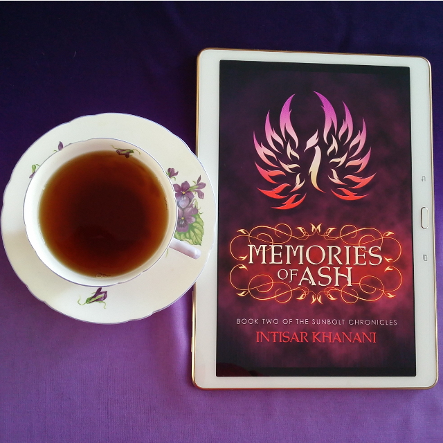 Memories of Ash, Intisar Khanani, The Sunbolt Chronicles, fantasy, YA, Earl Grey Editing, books and tea