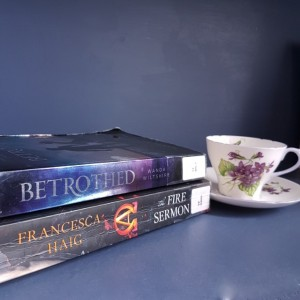 Earl Grey Editing, The Fire Sermon, Francesca Haig, Betrothed, Wanda Wiltshire, books and tea, tea and books