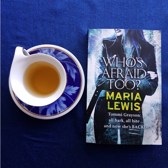 Earl Grey Editing, Who's Afraid Too? Maria Lewis, books and tea, tea and books