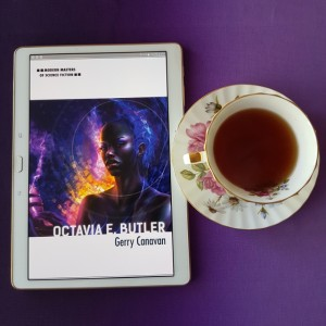 Octavia E Butler, Gerry Canavan, Earl Grey Editing, books and tea, tea and books