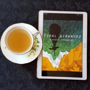 Viral Airwaves, Claudie Arsenault, Earl Grey Editing, books and tea, tea and books