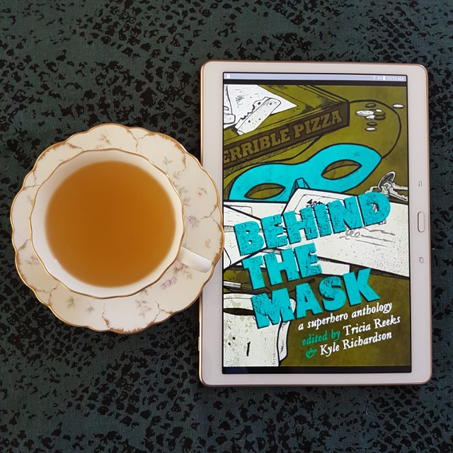 Behind the Mask, superhero anthology, Tricia Reeks, Kyle Richardson, Earl Grey Editing, books and tea, tea and books