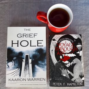 Bout of Books, The Grief Hole, Kaaron Warren, A Voyage Through Air, Peter F. Hamilton, Earl Grey Editing, books and tea, tea and books