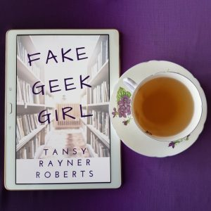 Fake Geek Girl, Tansy Rayner Roberts, Belladonna University, Earl Grey Editing, books and tea, tea and books