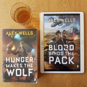 Hunger Makes the Wolf, Blood Binds the Pack, Alex Wells, Angry Robot Books, Earl Grey Editing, books and tea, tea and books