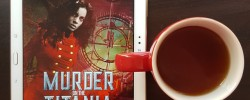 Murder on the Titania, Alex Acks, Queen of Swords Press, Earl Grey Editing, tea and books, books and tea
