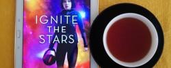 Ignite the Stars, Maura Milan, Earl Grey Editing, books and tea, tea and books