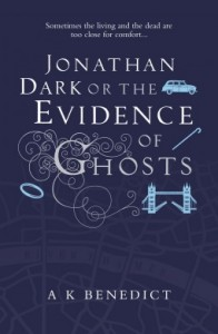 Jonathan Dark, The Evidence of Ghosts, A.K. Benedict, Orion Books, crime, supernatural