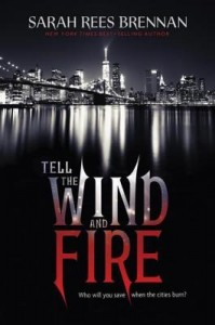 Tell the Wind and Fire, Sarah Rees Brennan, Clarion Books, Charles Dickes, A Tale of Two Cities, YA, Fantasy, dystopia
