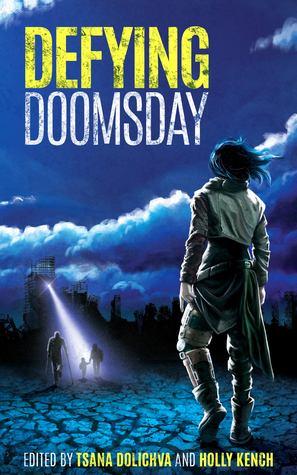 Defying Doomsday, Tsana Dolichva, Holly Kench, science fiction, sci-fi, short stories, apocalyptic fiction,