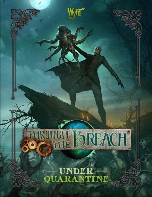Wyrd Games, Through the Breach, Under Quarantine