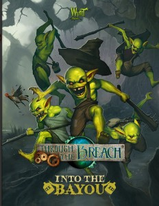 Into the Bayou, Wyrd Games, Through the Breach, gremlins